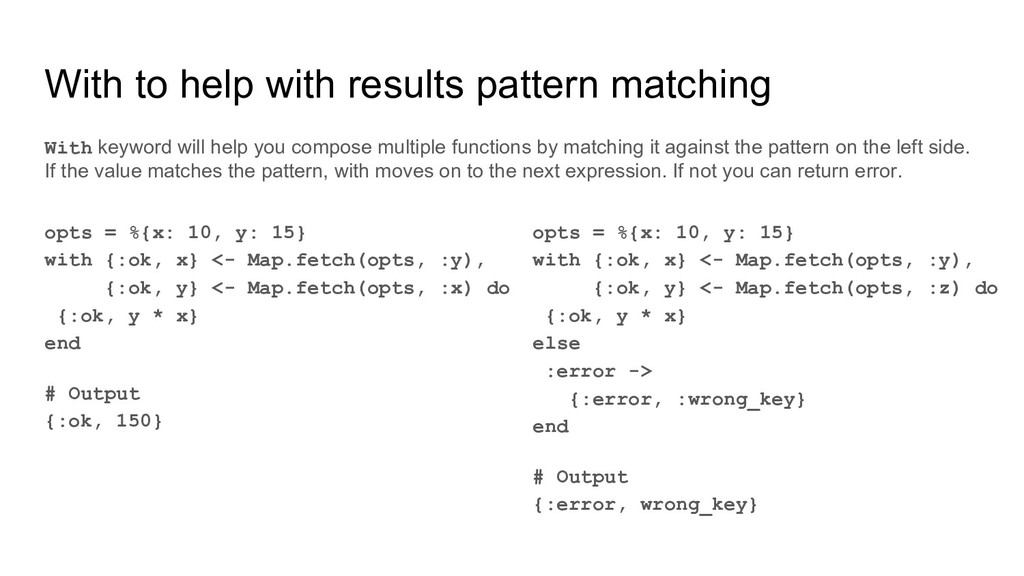 With to help with results pattern matching opts...
