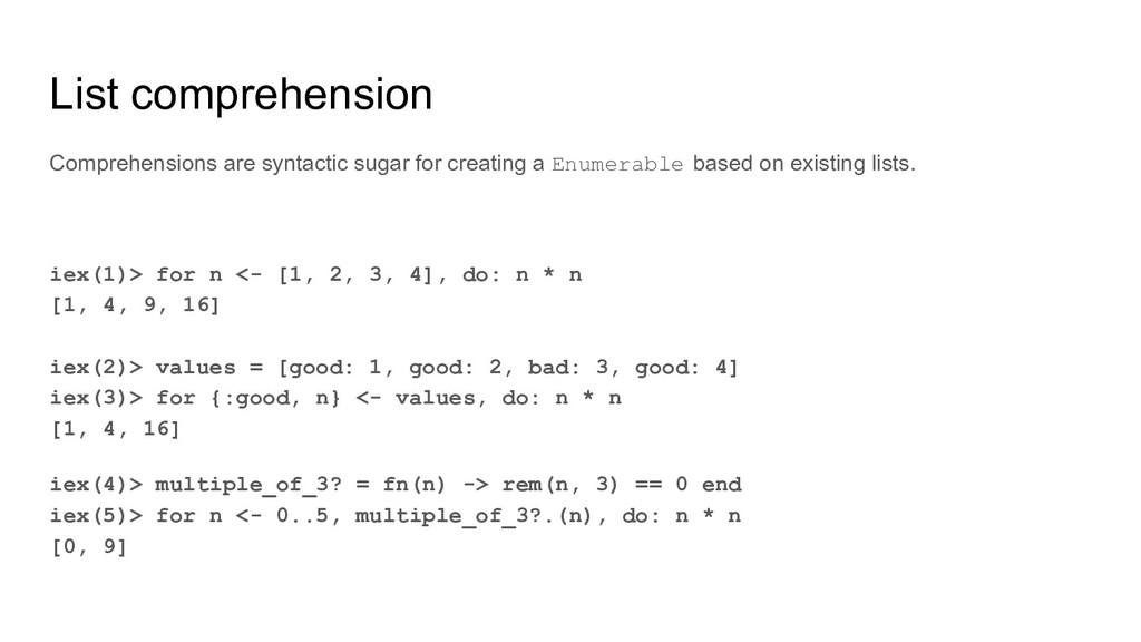List comprehension iex(1)> for n <- [1, 2, 3, 4...