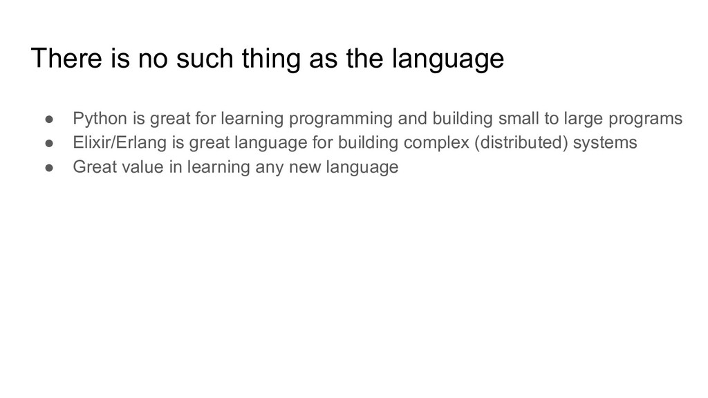 There is no such thing as the language ● Python...