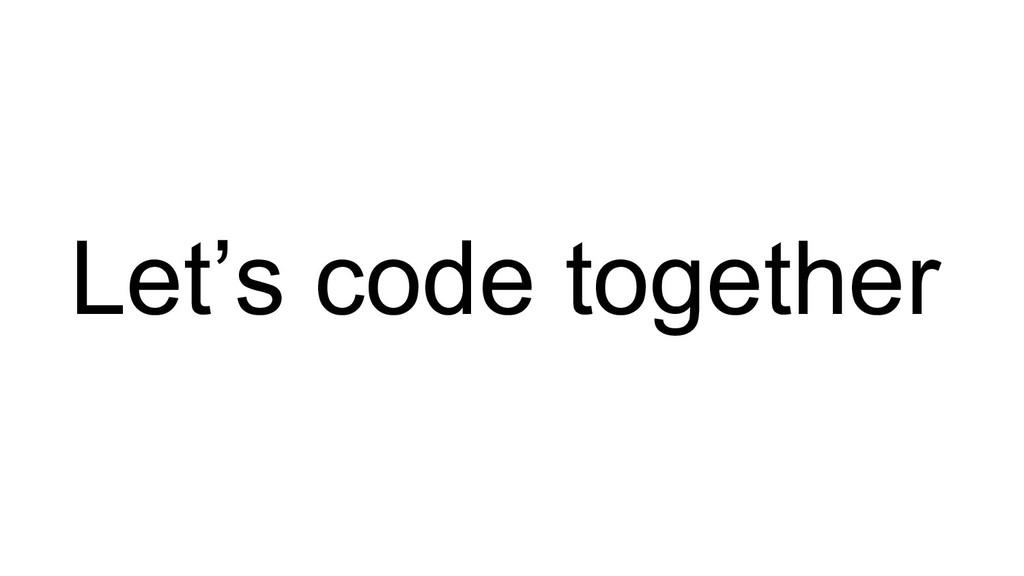 Let's code together