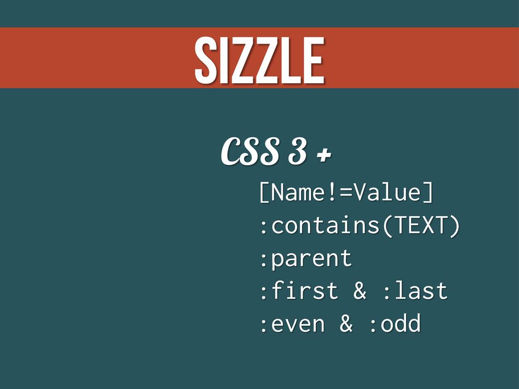 Sizzle CSS 3 +