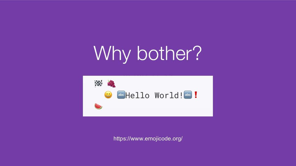 Why bother? https://www.emojicode.org/