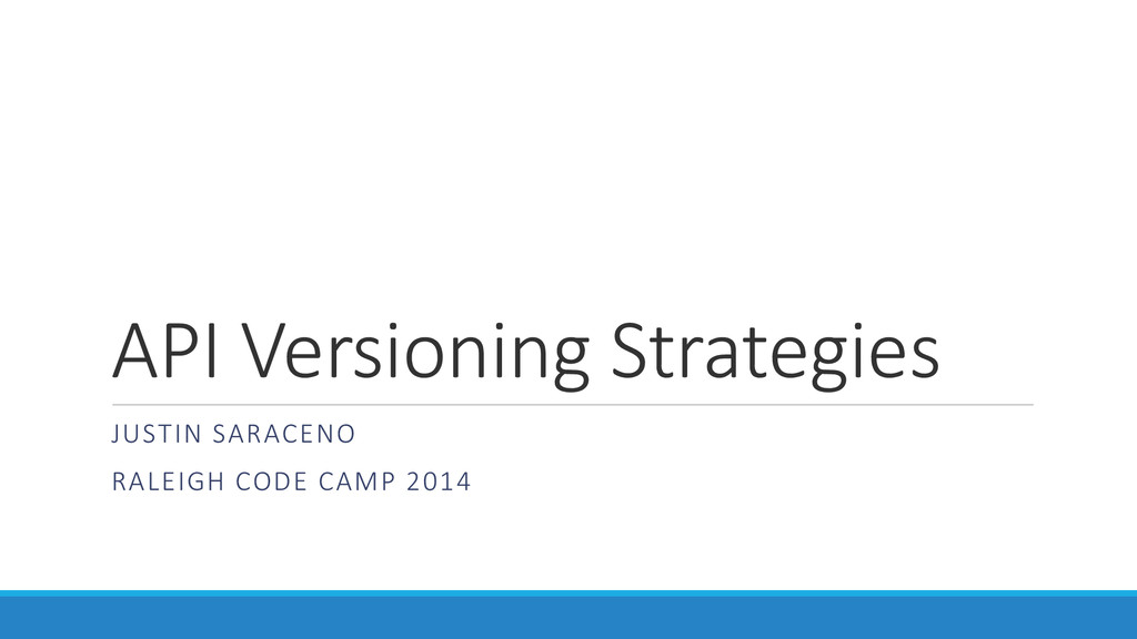 API Versioning Strategies JUSTIN SARACENO RALEI...