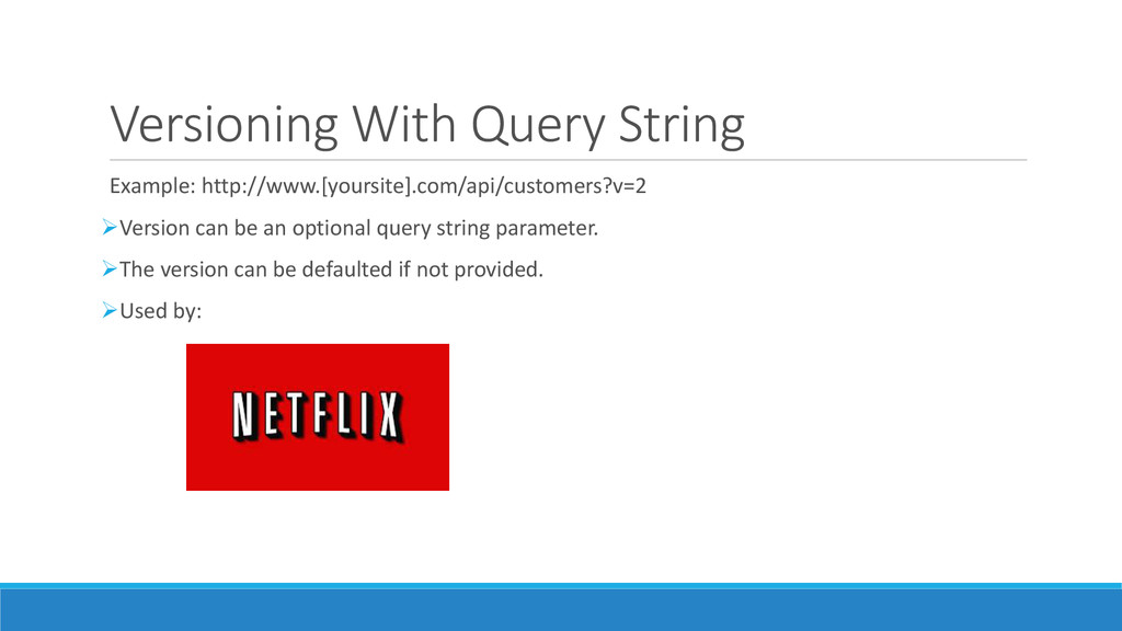 Versioning With Query String Example: http://ww...