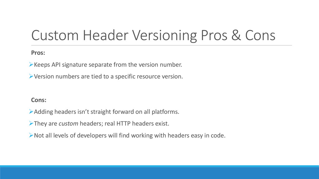 Custom Header Versioning Pros & Cons Pros: Kee...