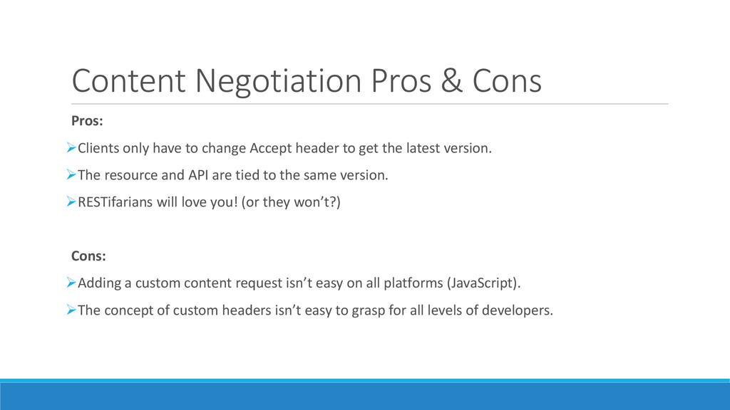 Content Negotiation Pros & Cons Pros: Clients ...