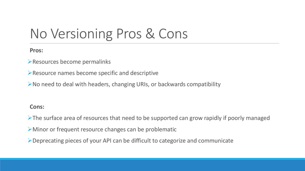 No Versioning Pros & Cons Pros: Resources beco...
