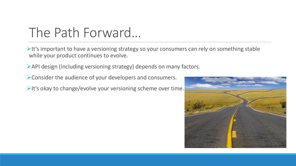 The Path Forward… It's important to have a ver...