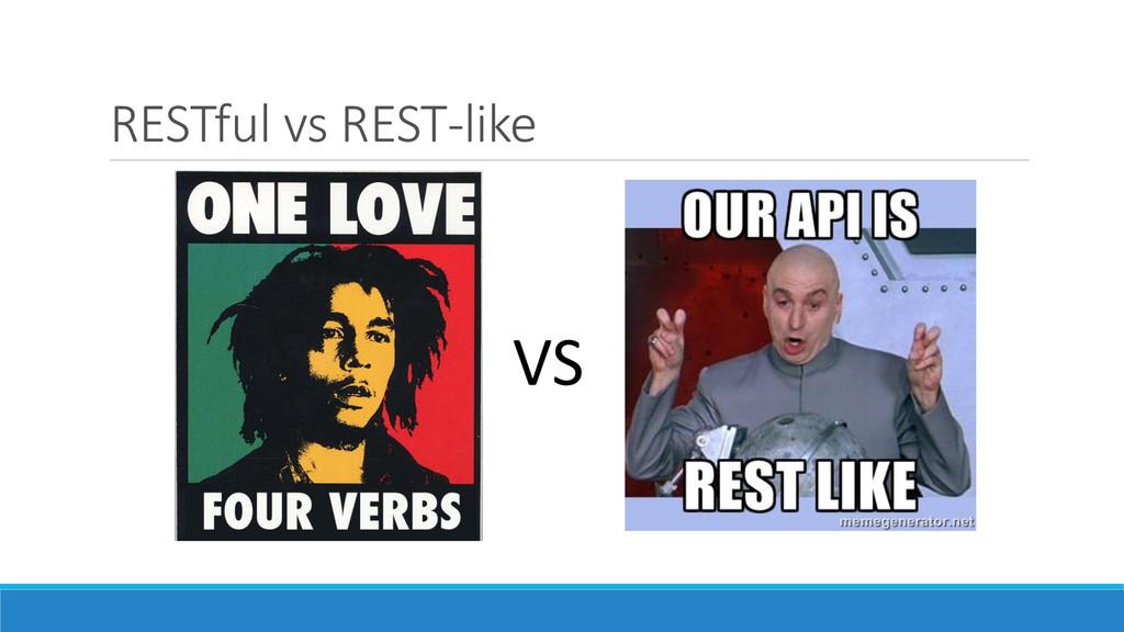 RESTful vs REST-like VS