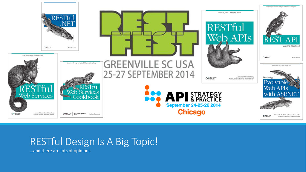 RESTful Design Is A Big Topic! …and there are l...
