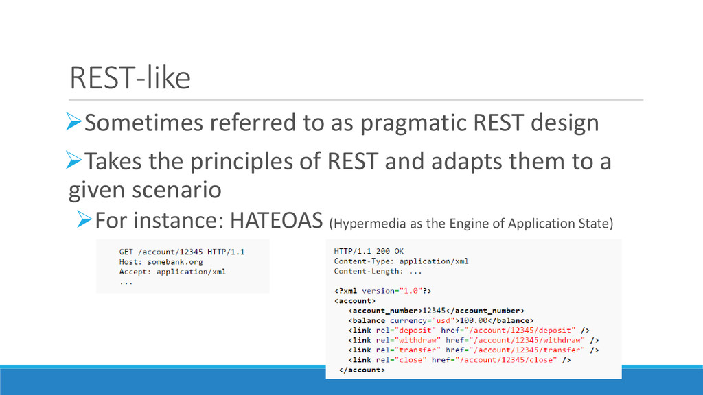 REST-like Sometimes referred to as pragmatic R...