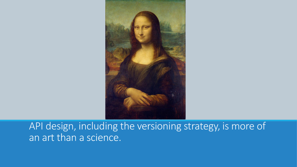 API design, including the versioning strategy, ...