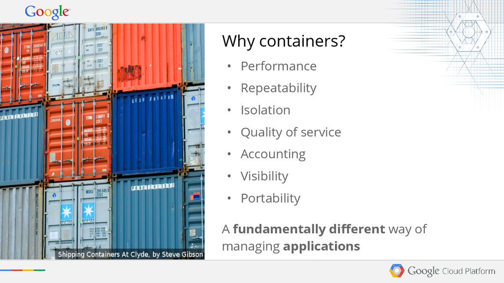 Why containers? • Performance • Repeatability •...