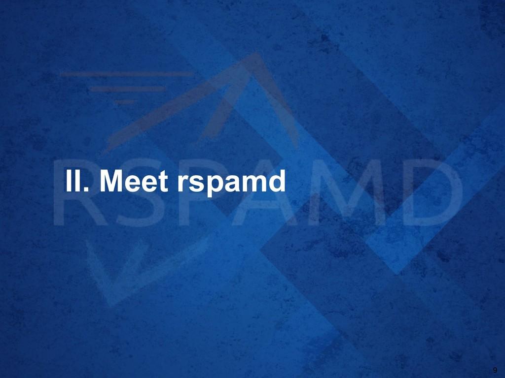 II. Meet rspamd 9