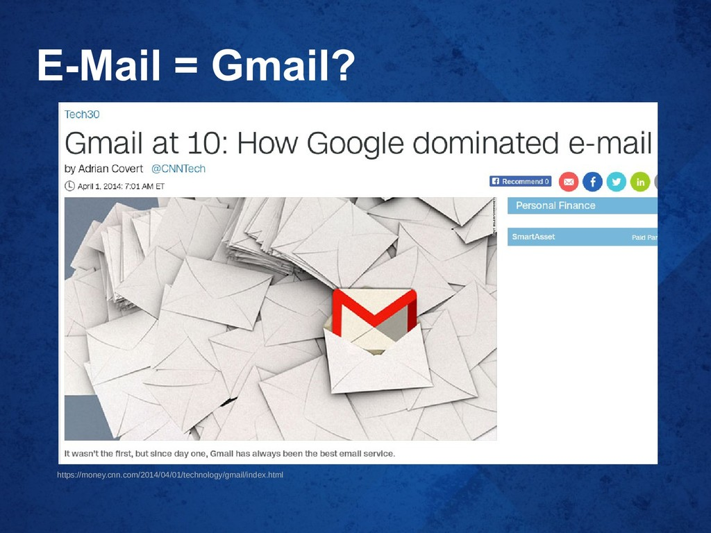 E-Mail = Gmail? https://money.cnn.com/2014/04/0...