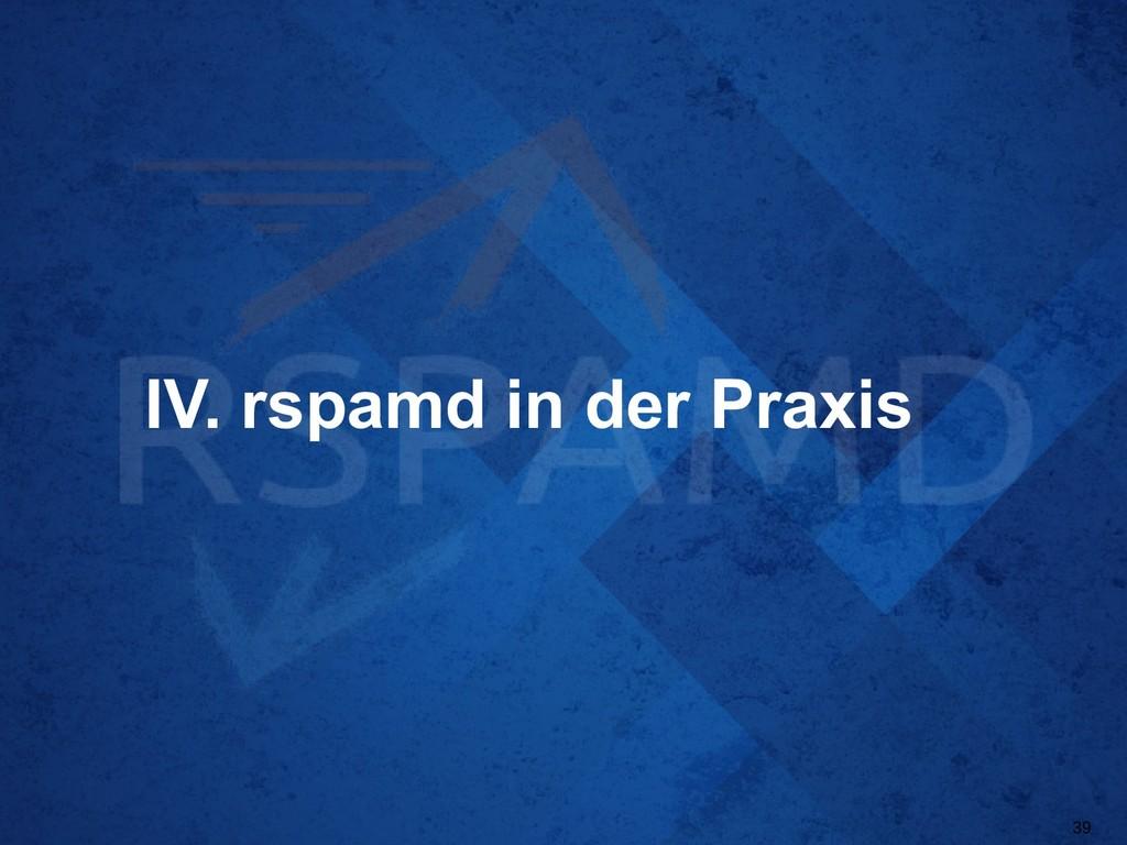 IV. rspamd in der Praxis 39