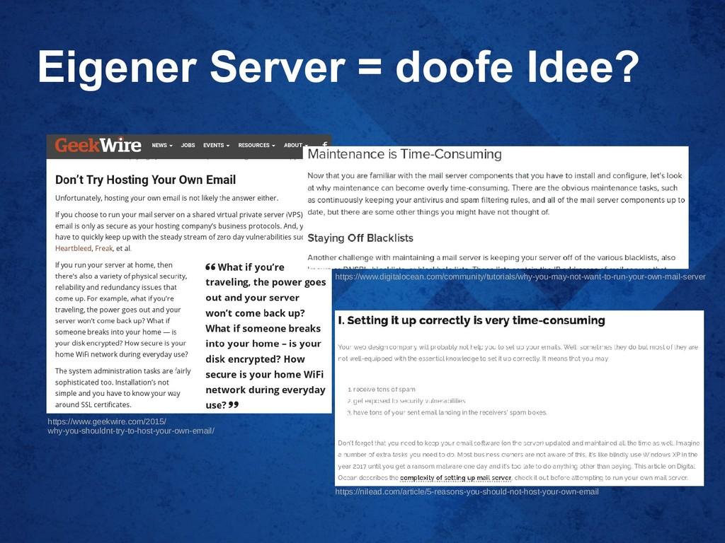 Eigener Server = doofe Idee? https://www.geekwi...