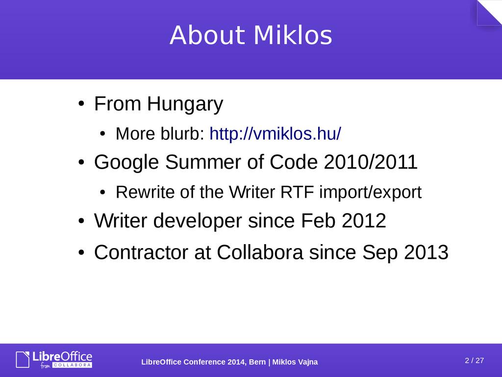 2 / 27 LibreOffice Conference 2014, Bern   Mikl...