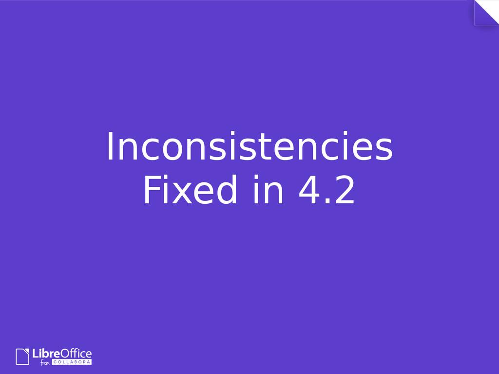 Inconsistencies Fixed in 4.2