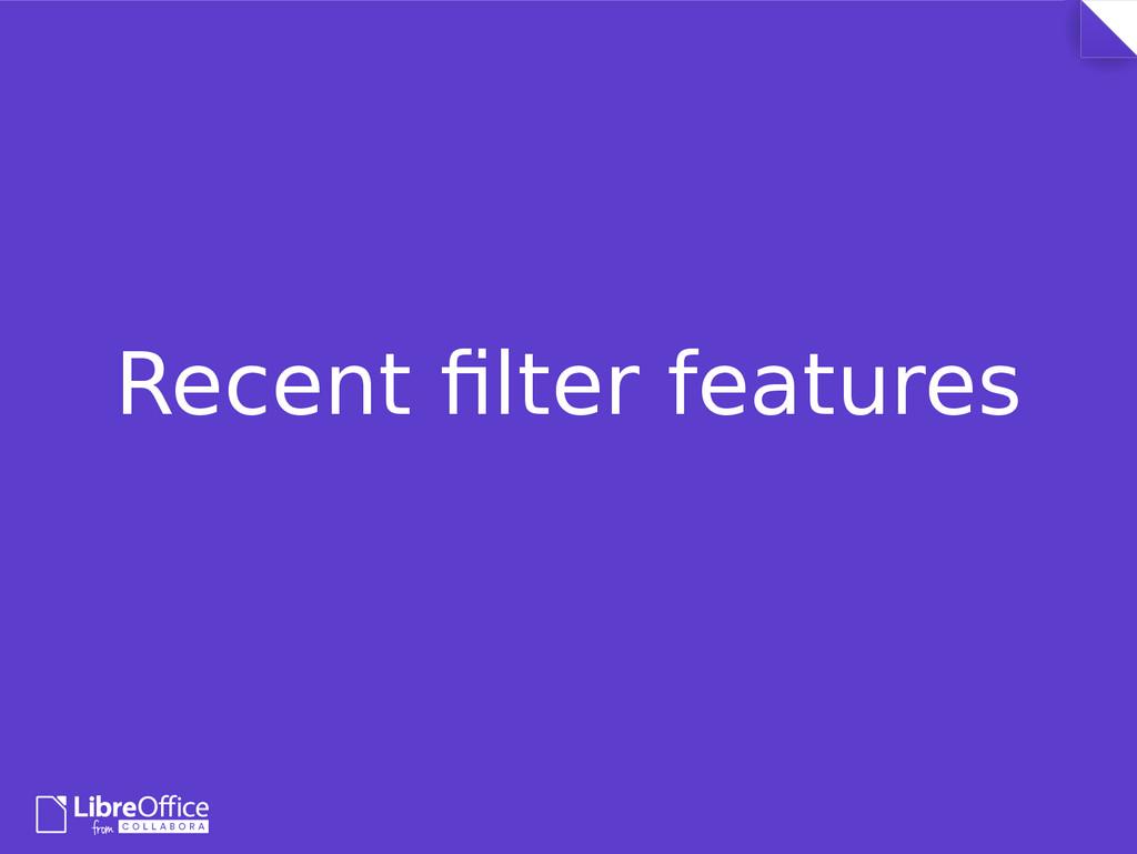 Recent filter features