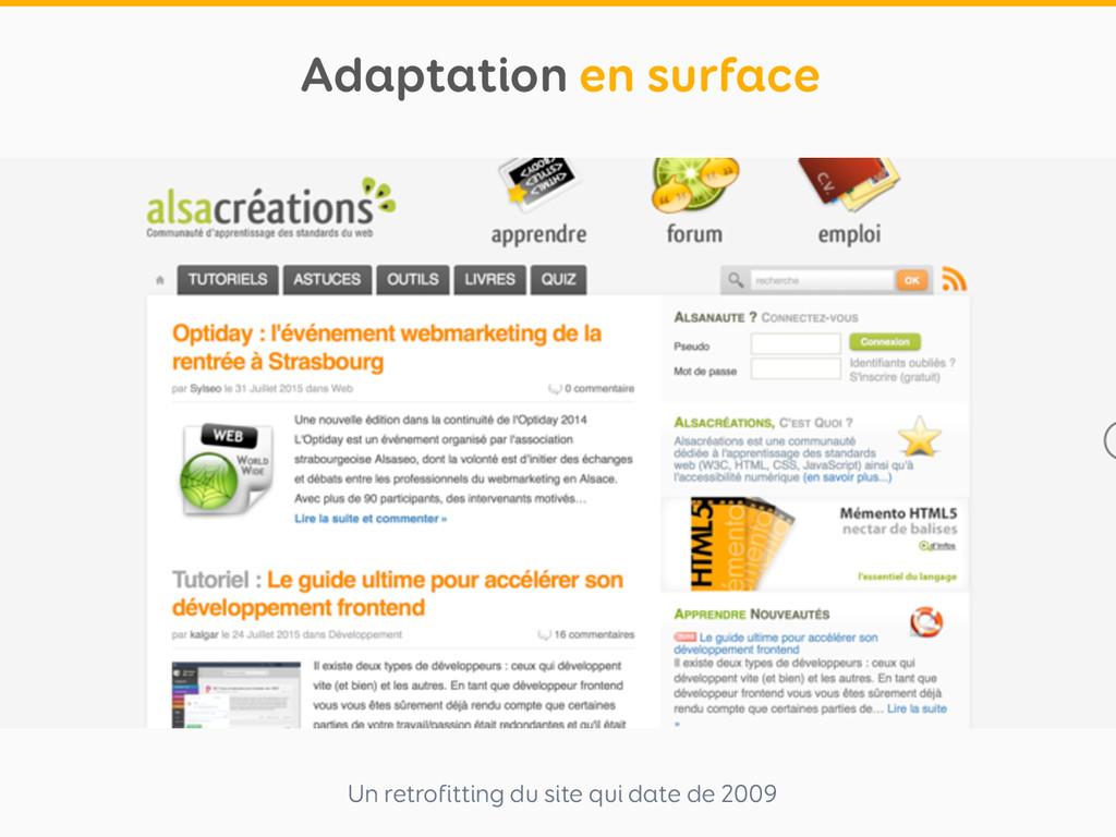 Un retrofitting du site qui date de 2009 Adapta...