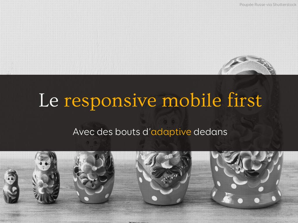 Le responsive mobile first Avec des bouts d'ada...