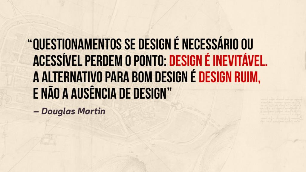 Questionamentos se design é necessário ou Acess...