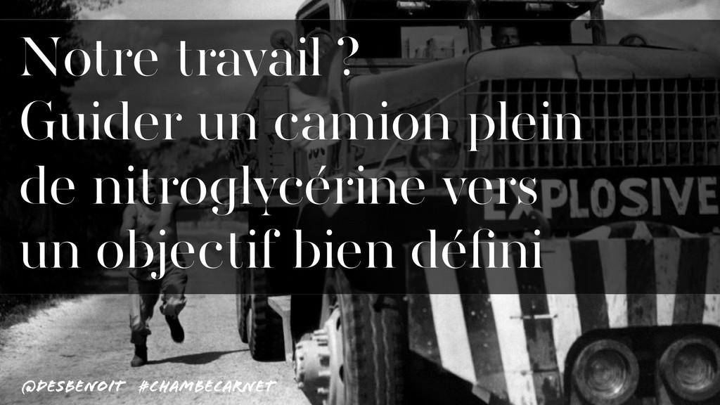@desbenoit #ChambeCarnet Notre travail ?  Guid...