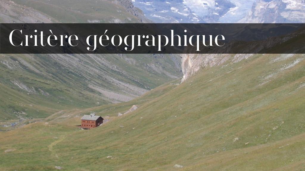 Critère géographique