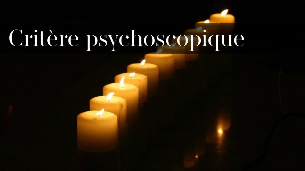 Photo personnelle Critère psychoscopique