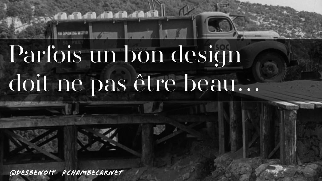 @desbenoit #ChambeCarnet Parfois un bon design ...