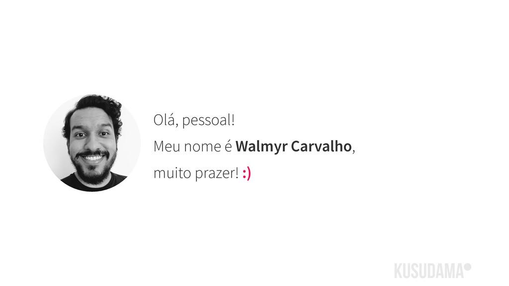 Olá, pessoal! Meu nome é Walmyr Carvalho, muito...