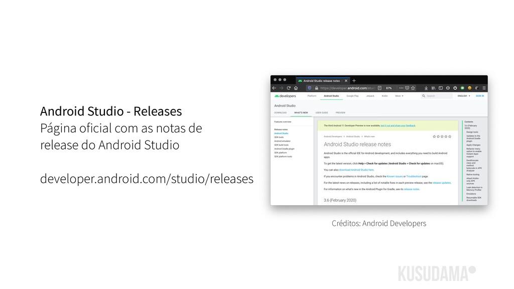 Android Studio - Releases Página oficial com as...