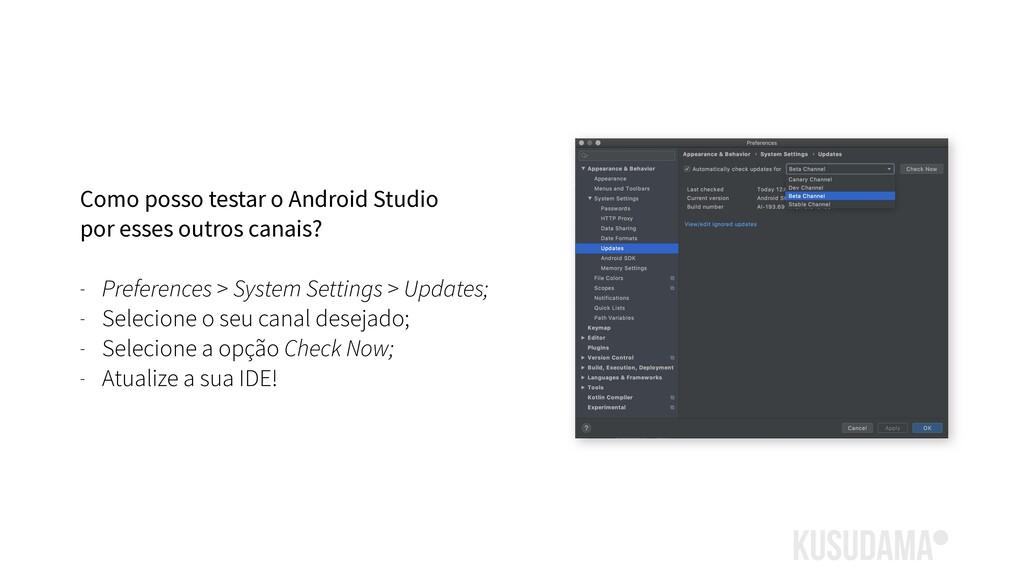 Como posso testar o Android Studio por esses ou...