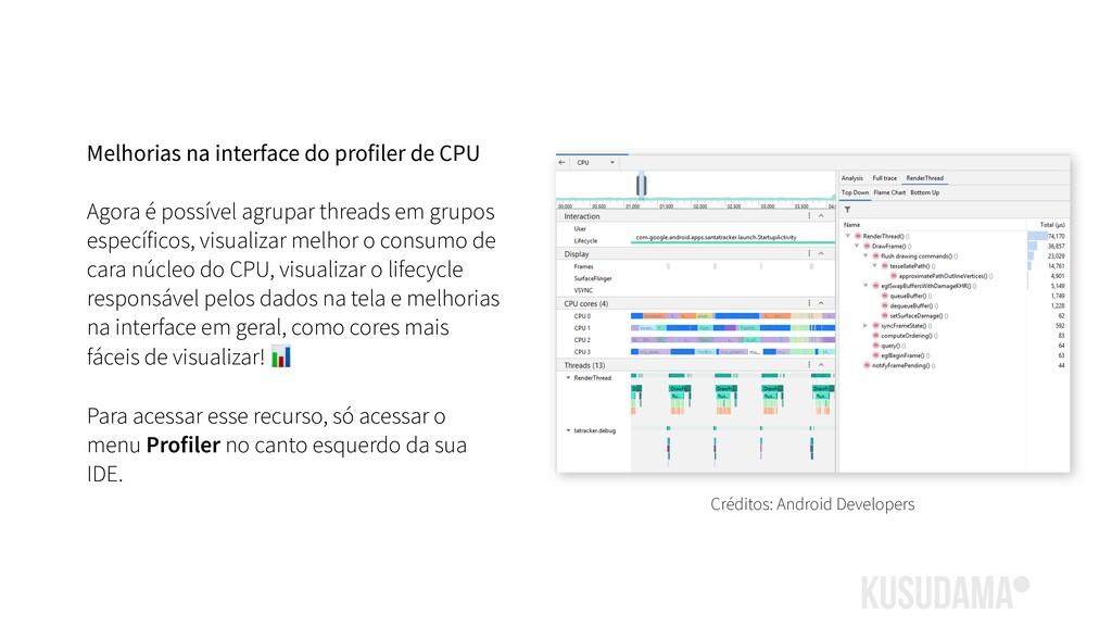 Melhorias na interface do profiler de CPU Agora...