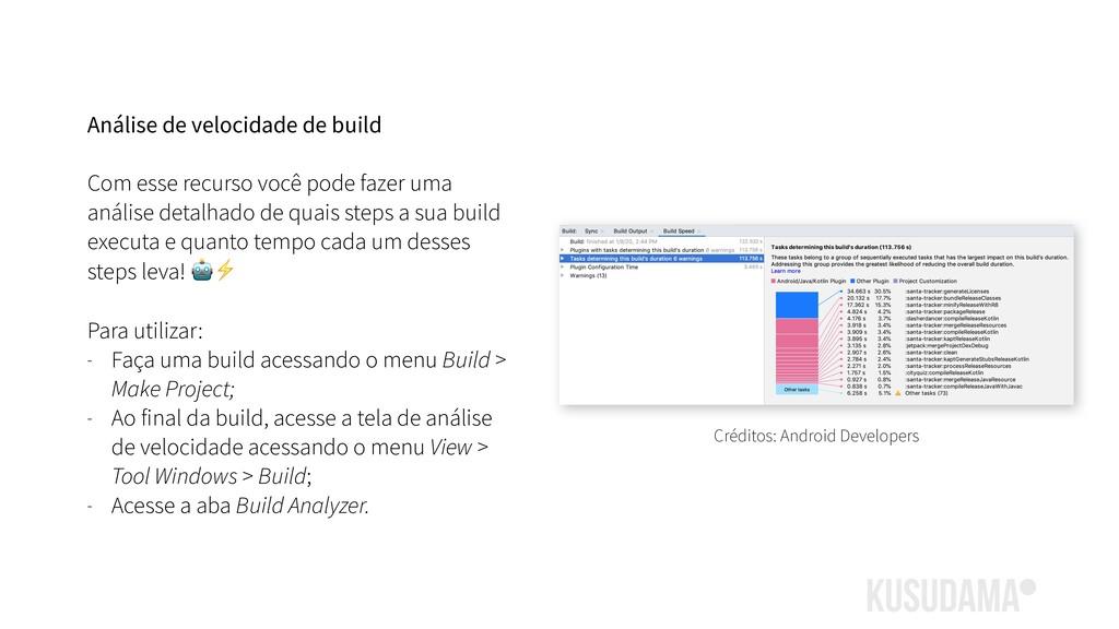 Análise de velocidade de build Com esse recurso...