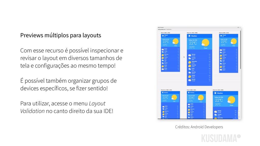Previews múltiplos para layouts Com esse recurs...