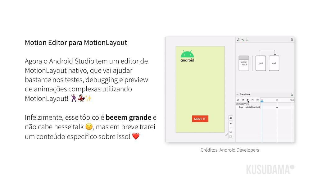 Motion Editor para MotionLayout Agora o Android...