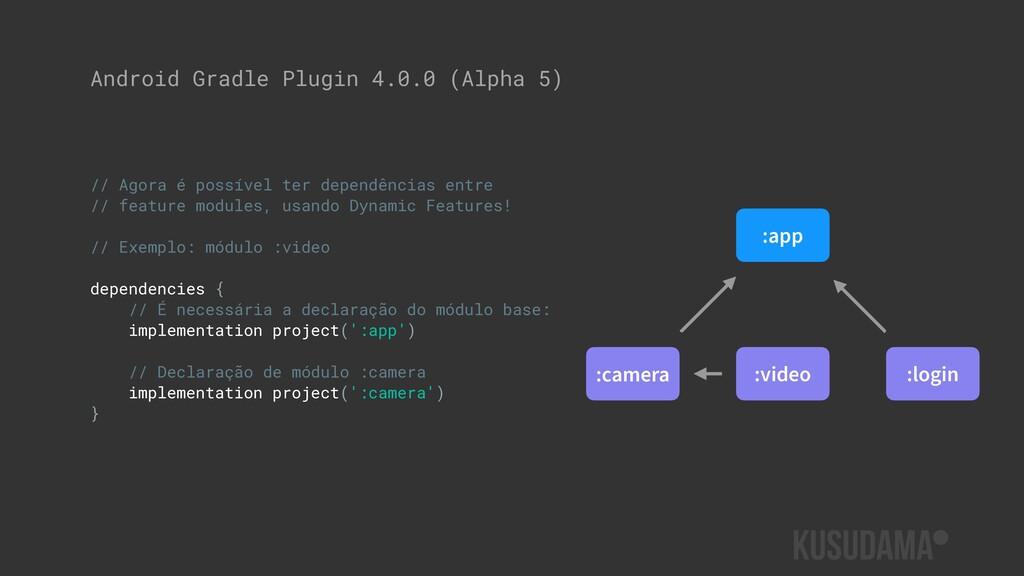 Android Gradle Plugin 4.0.0 (Alpha 5) // Agora ...