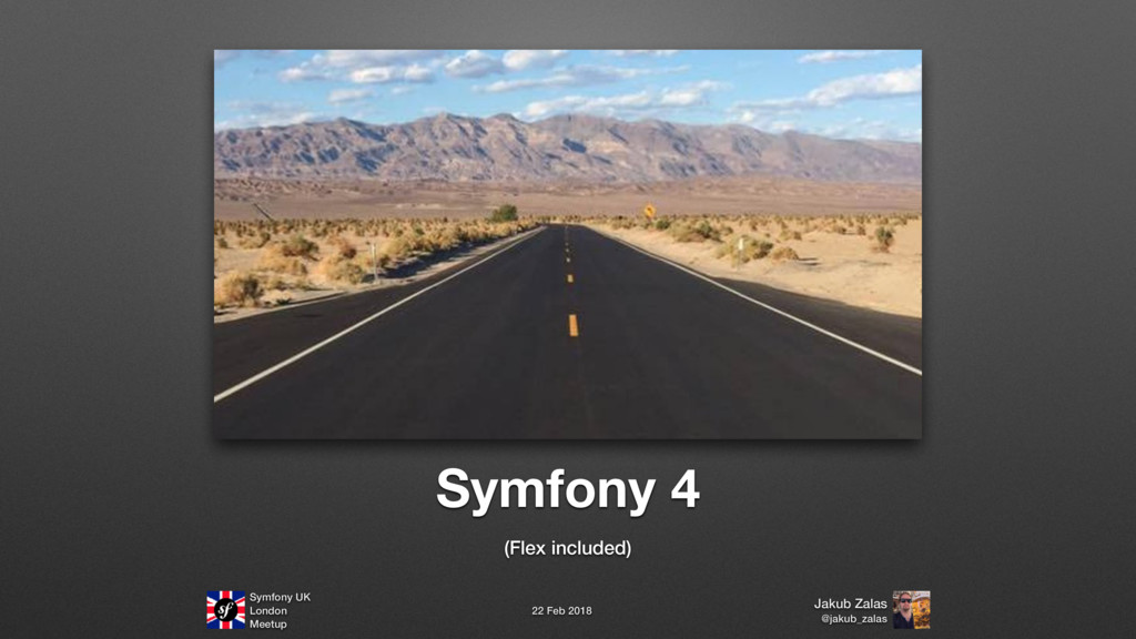 Symfony 4 (Flex included) Symfony UK London Mee...