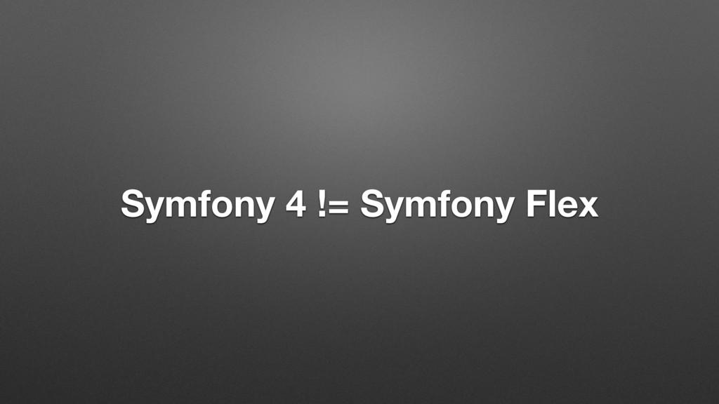 Symfony 4 != Symfony Flex