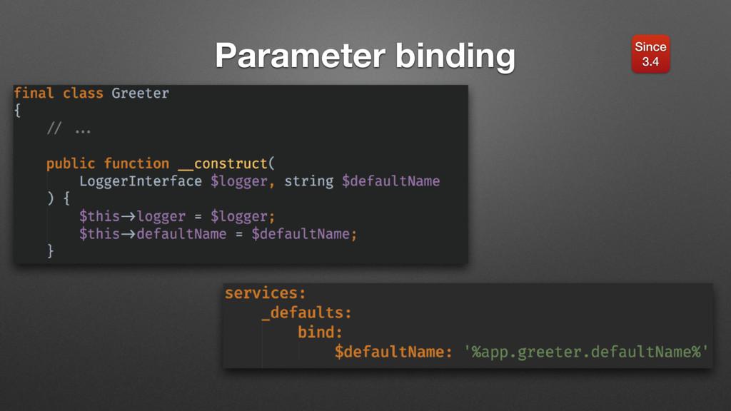 Parameter binding Since 3.4
