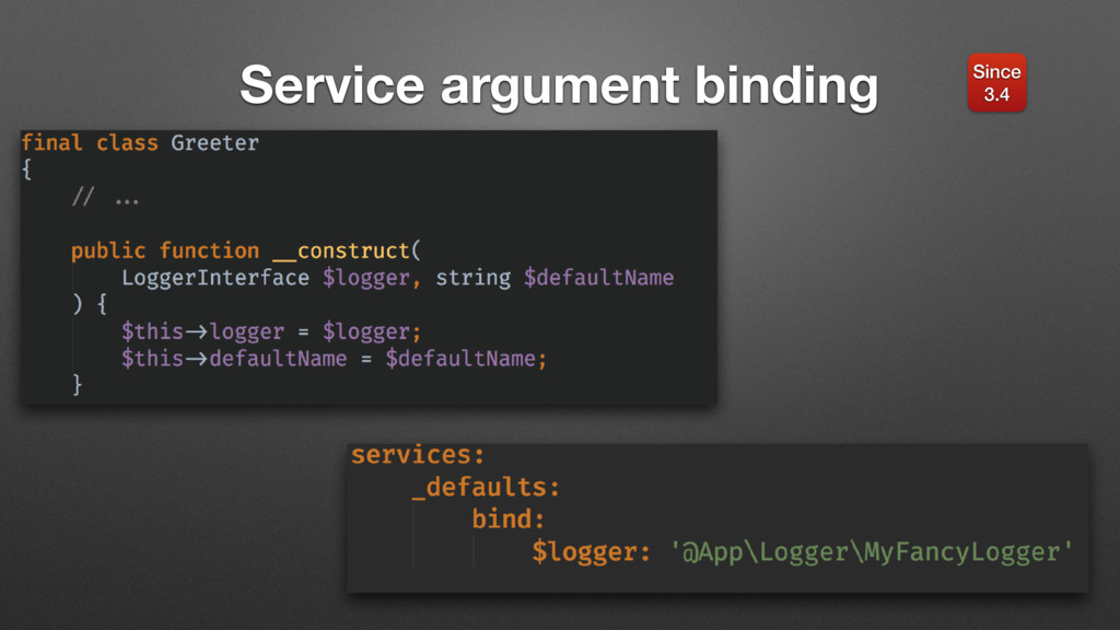 Service argument binding Since 3.4