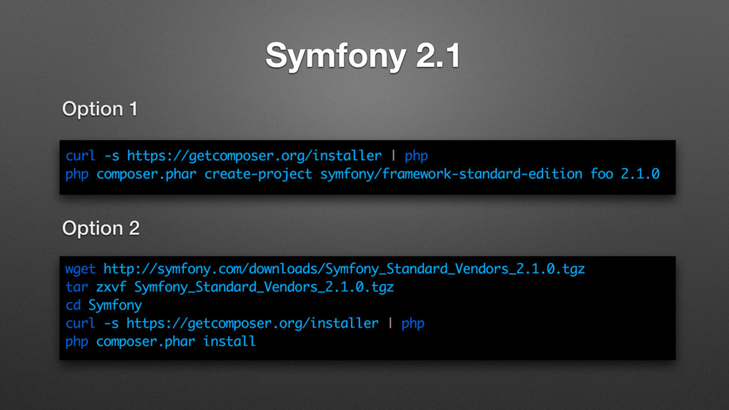 Symfony 2.1 Option 1 Option 2