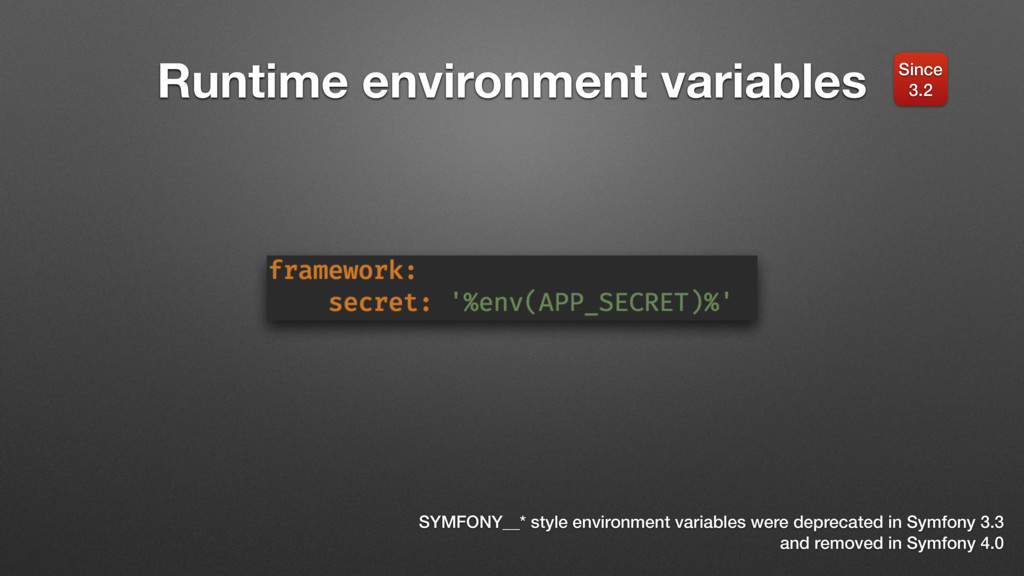 Runtime environment variables Since 3.2 SYMFONY...