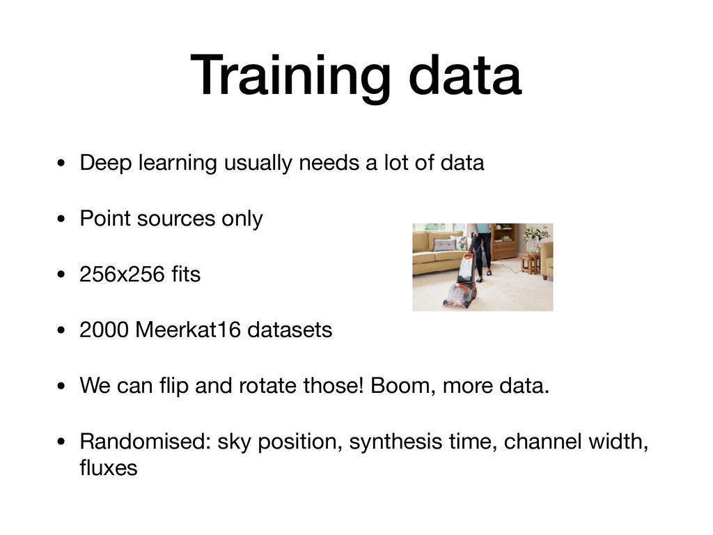 Training data • Deep learning usually needs a l...