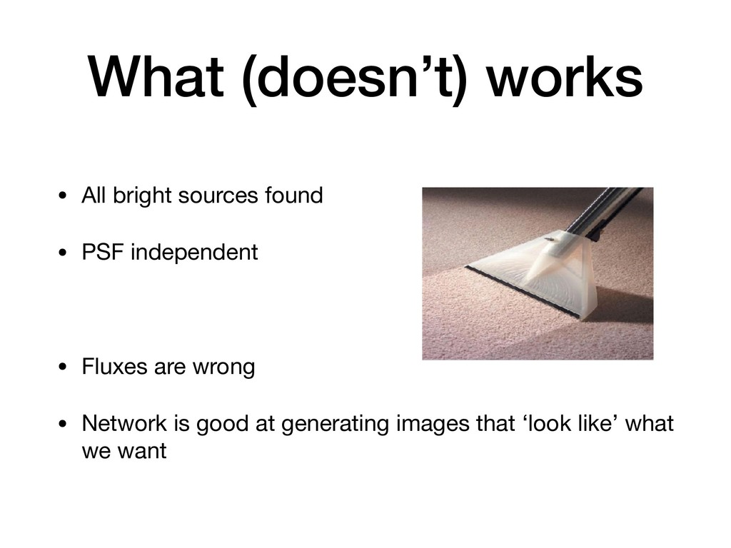 What (doesn't) works • All bright sources found...
