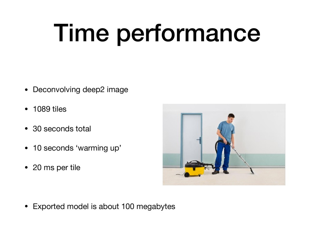 Time performance • Deconvolving deep2 image  • ...