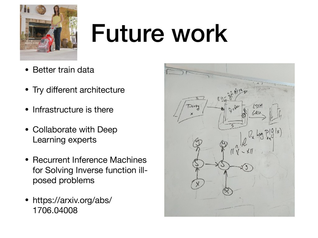 Future work • Better train data  • Try different...