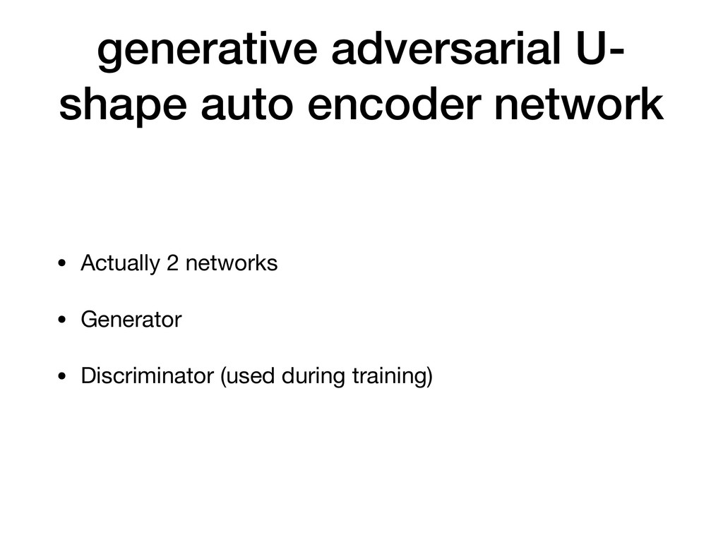 generative adversarial U- shape auto encoder ne...